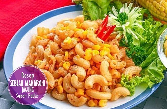 Resep Seblak Makaroni Jagung Super Pedas Makaroni Resep Makanan