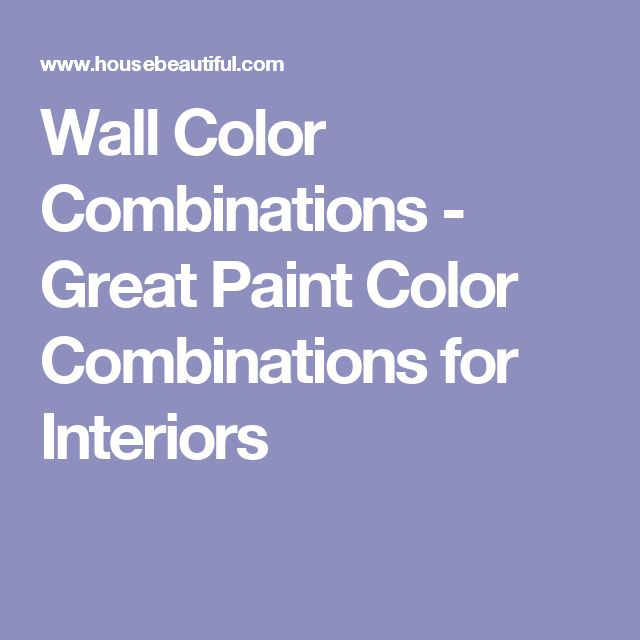 Wall Color Combinations - Great Paint Color Combinations for Interiors