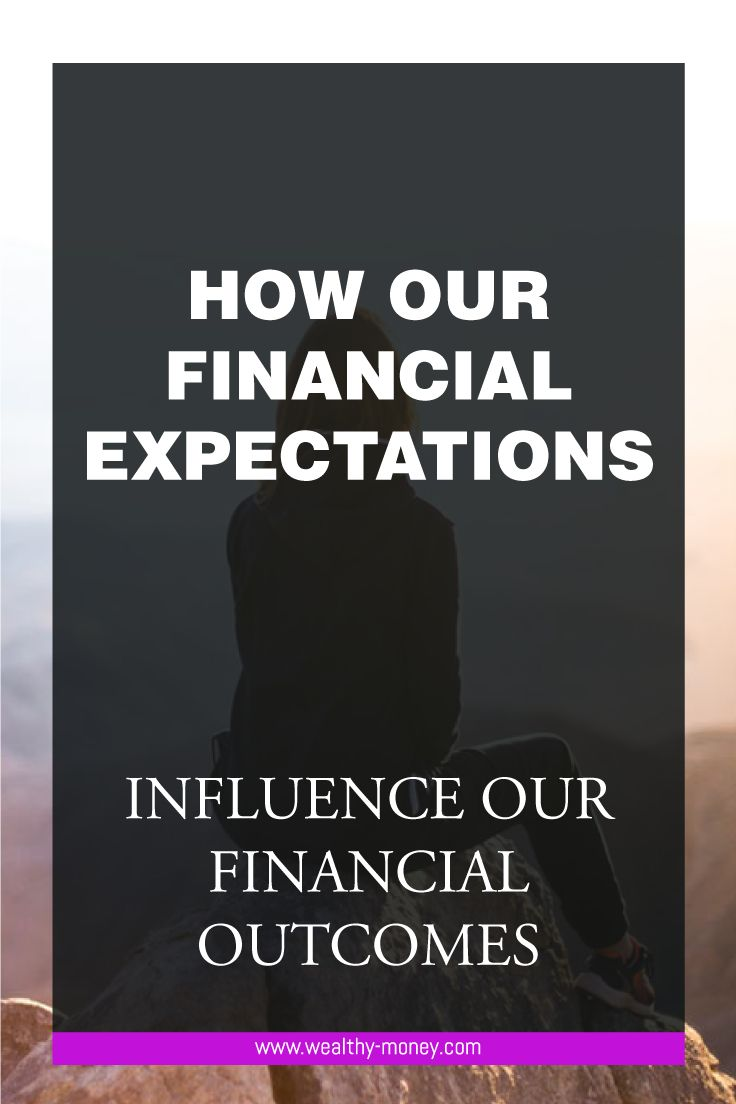 Financial expectations influence our financial outcomes