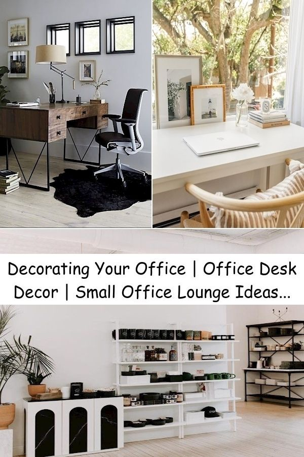 Decorating Your Office Office Desk Decor Small Office Lounge Ideas In 2021 Office Decor Home Office Decor Office Desk Decor