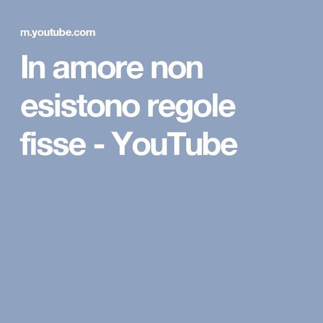 In amore non esistono regole fisse - YouTube