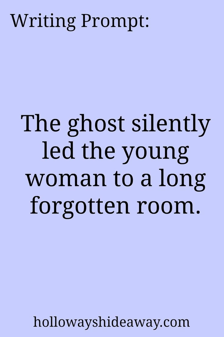 July 2016-Horror Prompts-Writing Prompt-The ghost silently led the young woman…