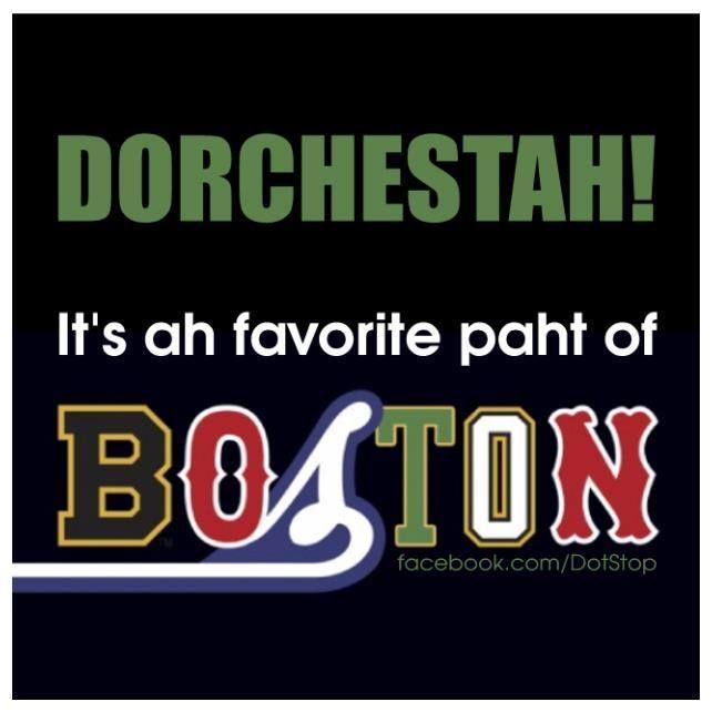 Dorchester, Boston my hometown!