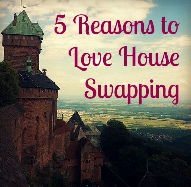 Five Reasons to Love House Swapping