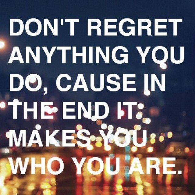 Don T Regret Anything In Life Quotes: 1000+ Images About Quotes & Lyrics On Pinterest