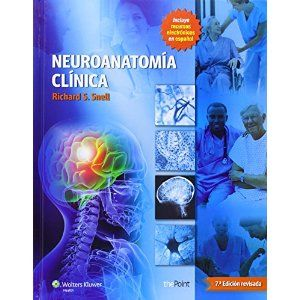 """Neuroanatomía clínica : 7a ed. rev."" / Richard S. Snell. Barcelona : Wolters Kluwer Health, cop. 2014. Matèries : Neuroanatomia. #nabibbell"