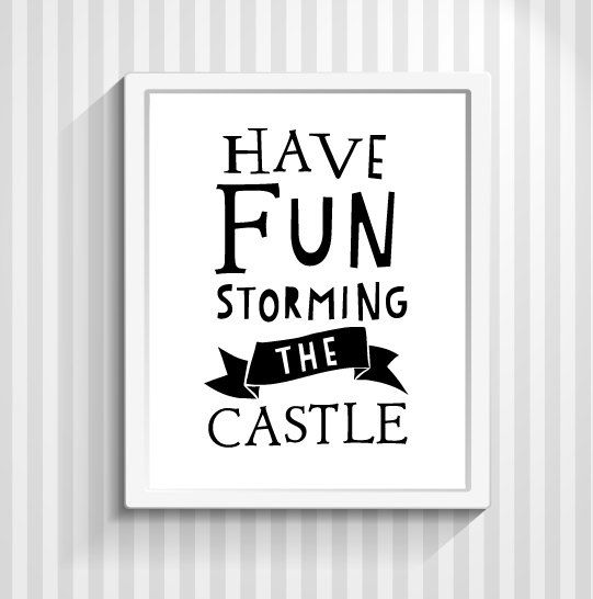 The Princess Bride Movie Quote, Quote Print, Typography Print, Film Quote, Kids - Have Fun Storming The Castle - 8x10 or 11x14