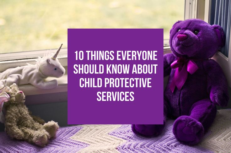 Ten Things Everyone Should Know About Child Protective Services