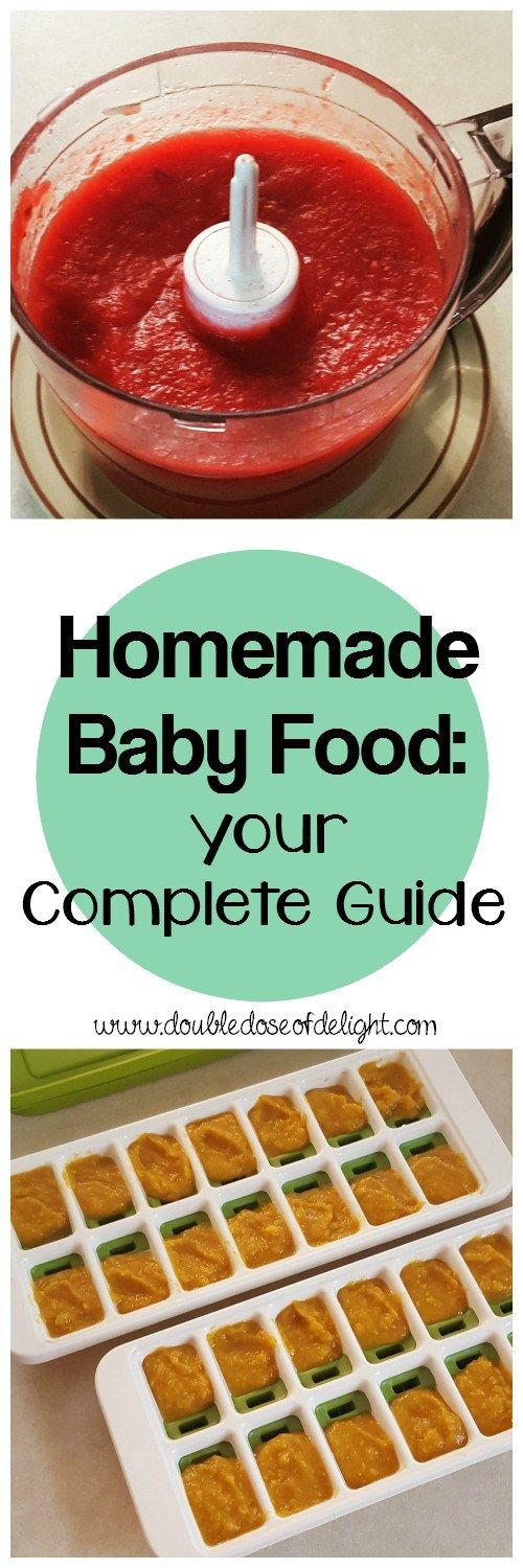 Homemade Baby Food: Your Complete Guide. Tips on what to feed your baby, and how to make and store it. #homemadebabyfood