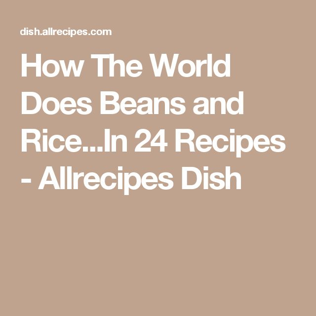 How The World Does Beans and Rice...In 24 Recipes - Allrecipes Dish
