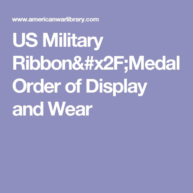 US Military Ribbon/Medal Order of Display and Wear