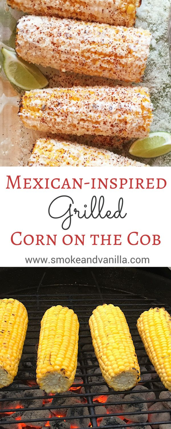 Mexican-Inspired Grilled Corn on the Cob by www.smokeandvanilla.com - A grilled corn on the cob recipe with a Mexican twist that includes instructions on how to prepare in the husk, in foil, or with husks removed. An easy and healthy summer food side dish featuring mayonnaise, lime, and Parmesan cheese. http://bit.ly/2o071EJ