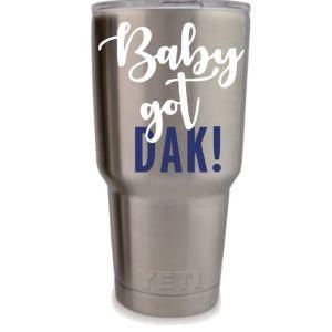 Baby got Dak Decal, Girls Dallas Cowboys Decals, Dak Decals, Cowboys Decals, Dallas Cowboys Decals, Custom Cowboys yeti Cup, Dallas Cowboys Yeti Stickers