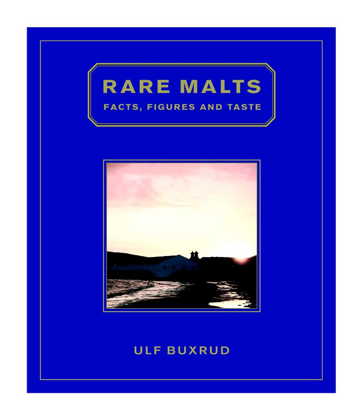 Rare Malts by Ulf Buxrud | Country Books Direct. A collection of historic Single Malts; these come from remaining casks from both operational distilleries and from those which are long gone or have been mothballed. Contains fascinating general information about malt whiskies and more. #whiskey #malt #history #collection #alcohol