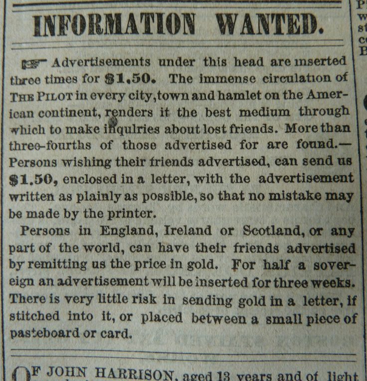 Seeking Boston Irish   Yet, if that is your case, there is a database (by Boston College) now available online with the advertisements placed in the Boston newspaper 'Boston Pilot'. From October 1831 to October 1921 (90 years) This extraordinary collection of 41,249 records is available as a searchable online database, which contains a text record for each ad that appeared in the Pilot. #BostonPilot #newspapers #Irish #MA #Boston #genealogy #familytree #immigrants#StatebyState