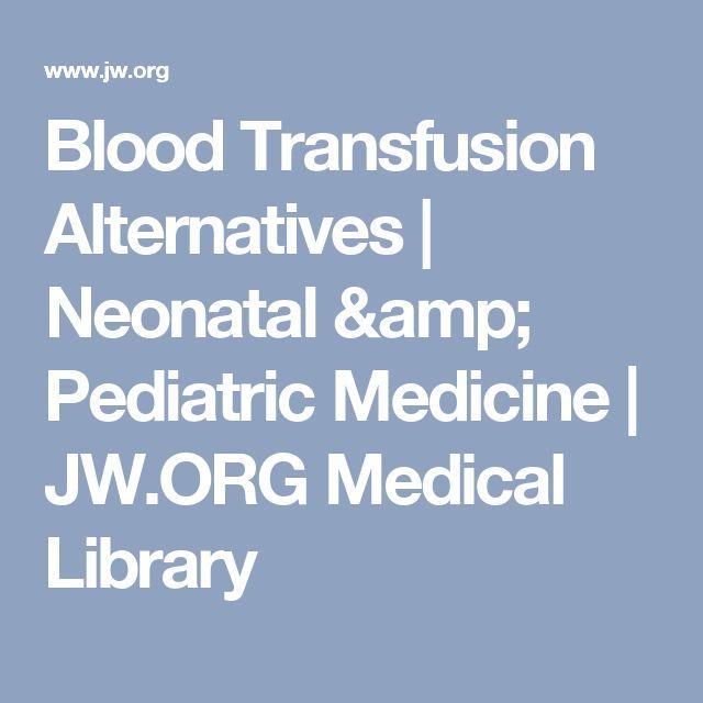 Blood Transfusion Alternatives | Neonatal & Pediatric Medicine | JW.ORG Medical Library
