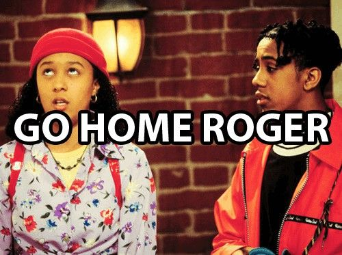 go home, roger!