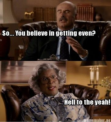 Madea is awesome!  I laugh more at Tyler Perry's movies with Madea than any other movies.  Sooooo funny!