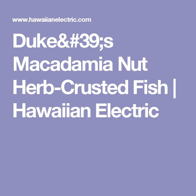 Duke's Macadamia Nut Herb-Crusted Fish | Hawaiian Electric
