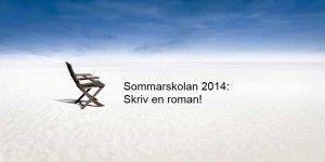 Sommarskolan 2014: Skriv din roman