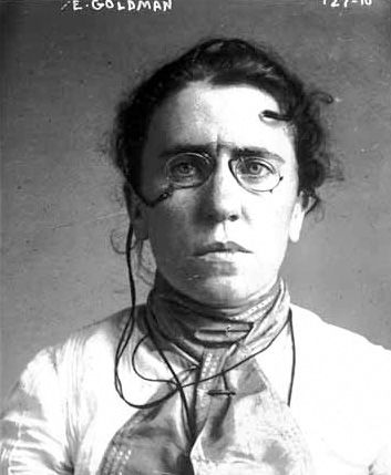 """Emma Goldman, anarchist and activist -- """"If I can't dance, I don't want to be part of your revolution."""" Her life, from 1869-1940, spanned great movements of two centuries. She was an early advocate of free speech, birth control, women's equality, and union organization.  Deported from the USin 1919, she participated in great social and political movements of her age, including the Russian Revolution and the Spanish Civil War."""