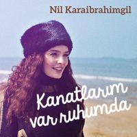 "Hör dir ""Kanatlarım Var Ruhumda - Single"" von Nil Karaibrahimgil auf @AppleMusic an."