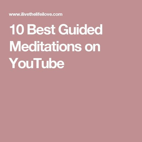 10 Best Guided Meditations on YouTube