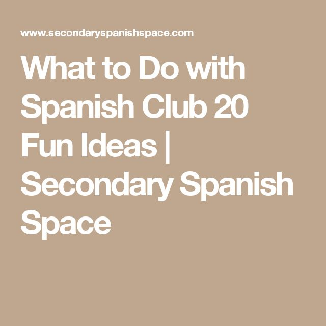 What to Do with Spanish Club 20 Fun Ideas | Secondary Spanish Space