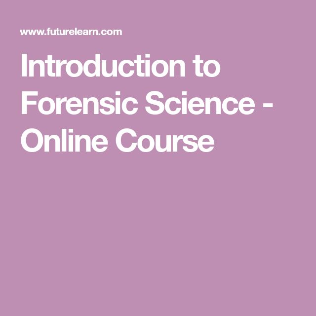 Introduction to Forensic Science - Online Course