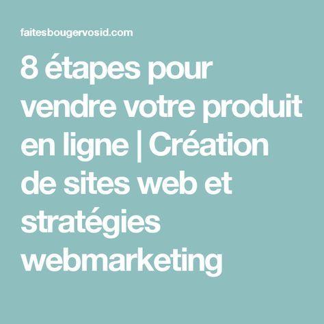 8 étapes pour vendre votre produit en ligne | Création de sites web et stratégies webmarketing