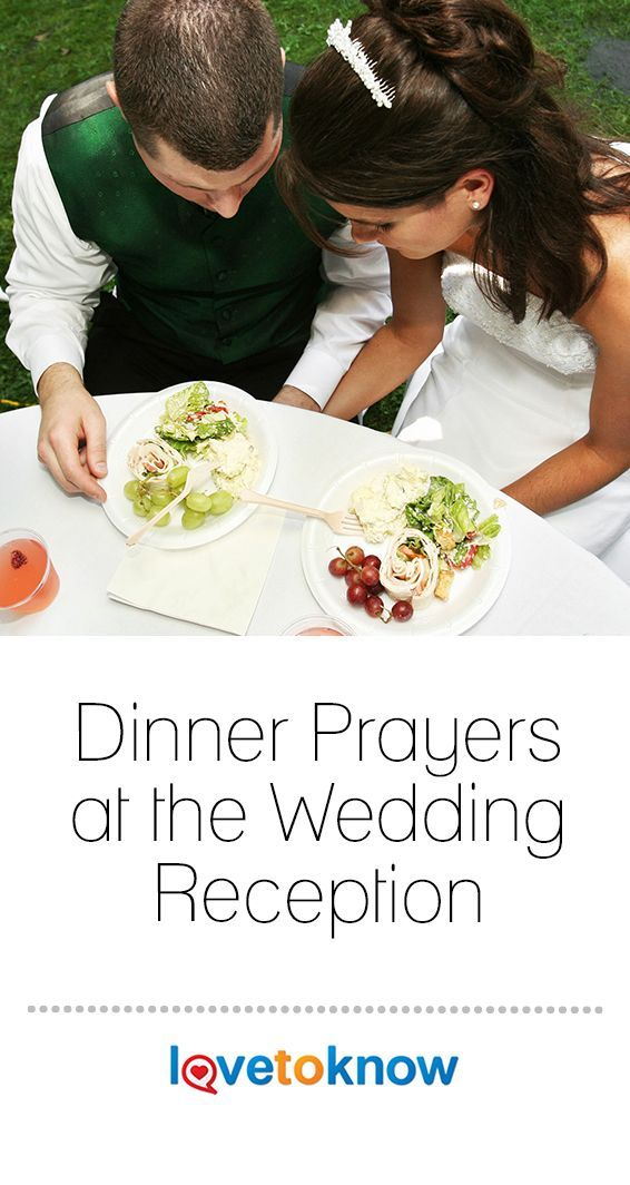 The Task Of Delivering A Wedding Meal Prayer May Fall Upon Clergy But You May Also Find Your Cheap Wedding Food Cheap Wedding Reception Wedding Reception Food