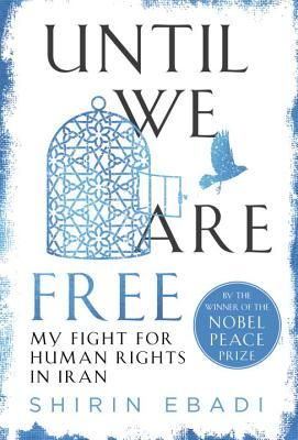 """You saved to Books I Read in 2017  Until We Are Free: My Fight for Human Rights in Iran by Shirin Ebadi (256p) #Book #Signed #HBS1EBC (9h37m) #Audible #FirstLine: """"I was restless. The evening was like any other, dinner at my brother's house, but I felt an anxiety I could not identify."""""""