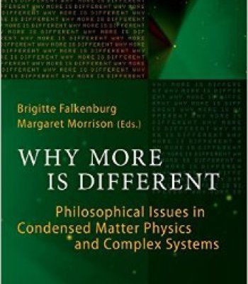 Why More Is Different: Philosophical Issues In Condensed Matter Physics And Complex Systems PDF