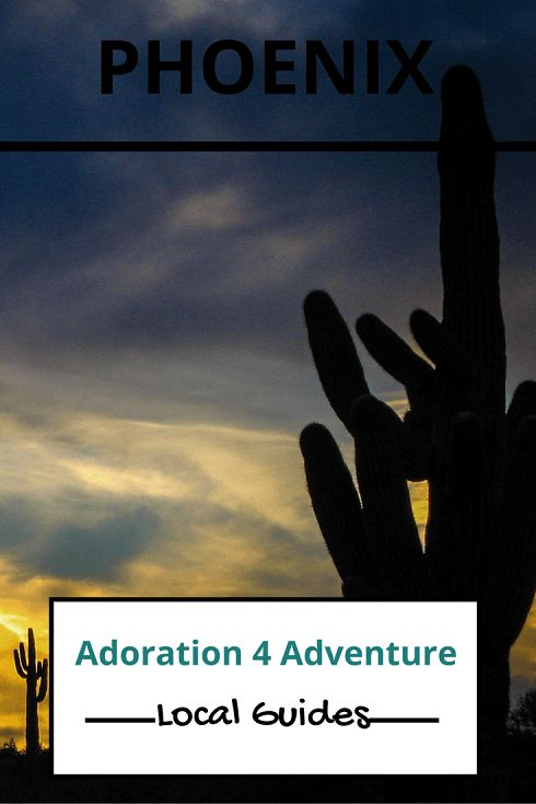 Adoration 4 adventure's local guide for visitor's to Phoenix. Including top places to eat, drink, stay and how to get around on a budget.