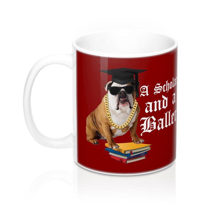 A Scholar and a Baller Bulldog Mug
