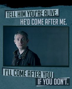"""""""I'll come after you if you don't"""" sends the shivers up my spine every time. THAT is the John Watson we don't want to see emerge in the flesh, the John Watson that shoots the cabbie, the John Watson who will do ANYTHING for his Sherlock..."""