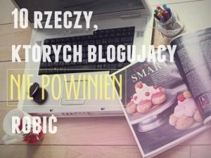 UP Kreatywny Marketing >> 10 rzeczy, których blogujący NIE POWINIEN robić…