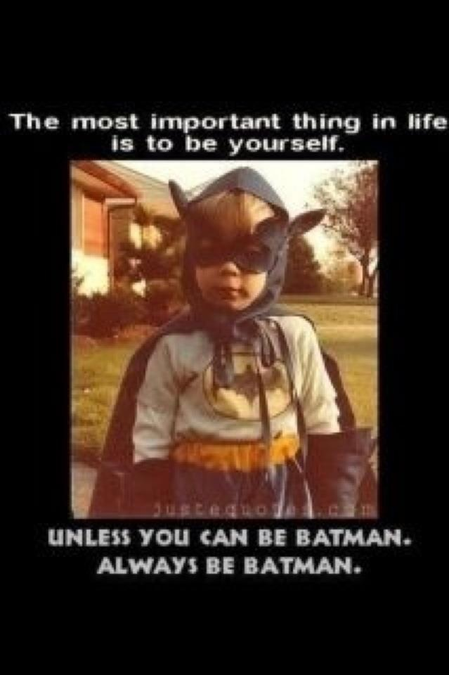 always be batman! :) @Hannah Delp