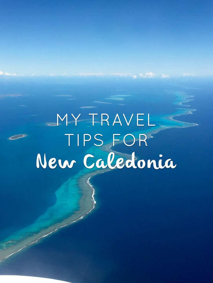 All of my travel tips to travel to New Caledonia.