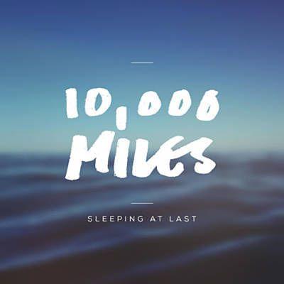 10,000 Miles - Sleeping At Last
