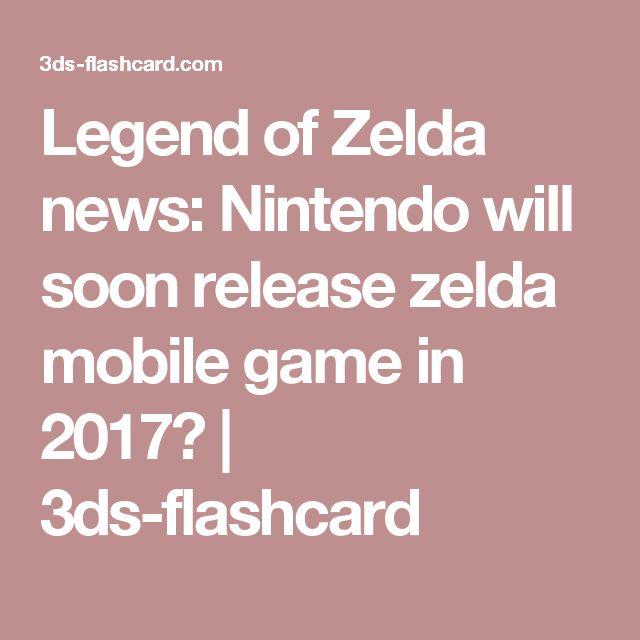 Legend of Zelda news: Nintendo will soon release zelda mobile game in 2017? | 3ds-flashcard
