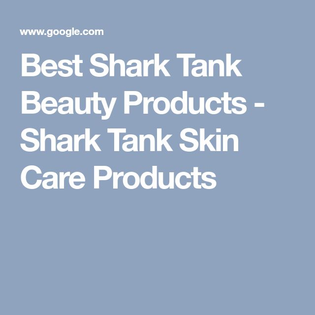Best Shark Tank Beauty Products - Shark Tank Skin Care Products
