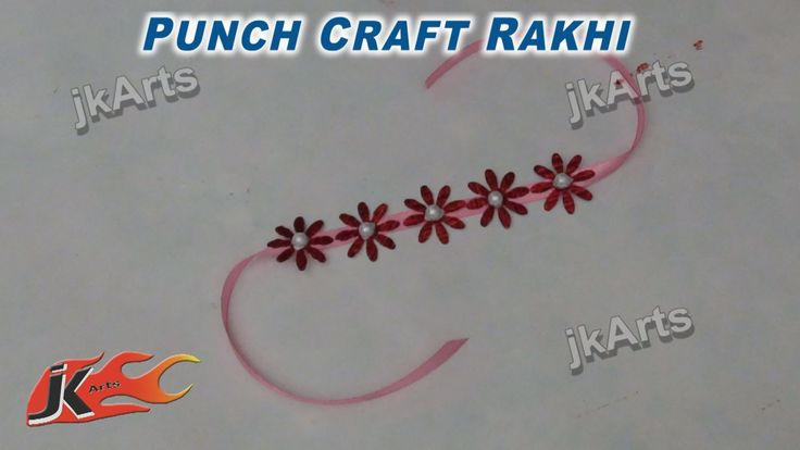 DIY Punch Craft Rakhi Making for Raksha Bandhan - JK Arts 286