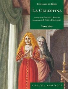 3º ESO La Celestina, Fernando de Rojas. Un clásico de la literatura española donde la codicia y la lujuria son los motores de esta tragedia protagonizada por la vieja Celestina, Calisto y Melibea.