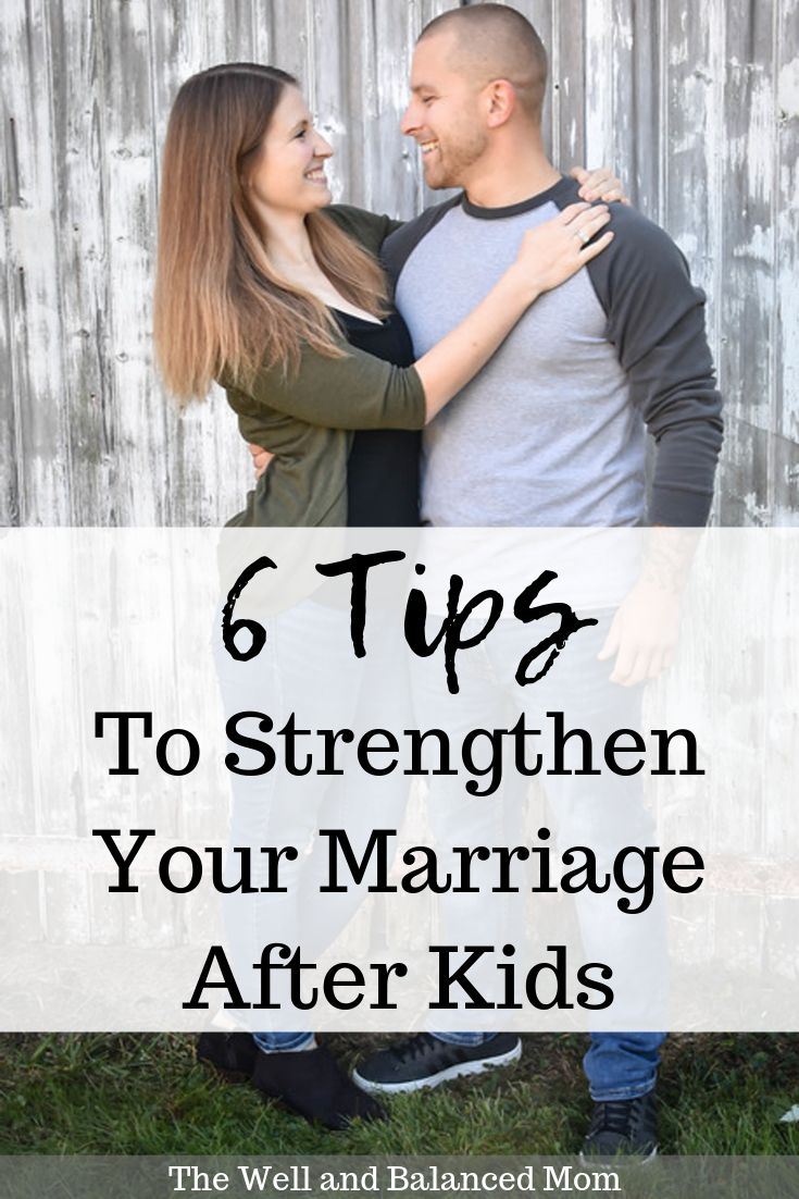 6 Ideas To Strengthen Your Marriage After Children