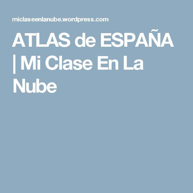 ATLAS de ESPAÑA | Mi Clase En La Nube