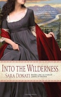 If you love Jamie Fraser from Outlander, you'll Nathaniel Bonner from Into the Wilderness by Sara Donati