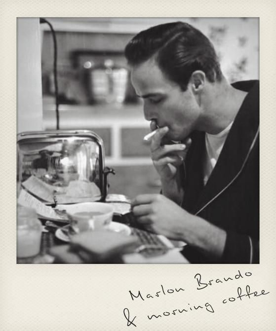 Marlon Brando & morning coffee