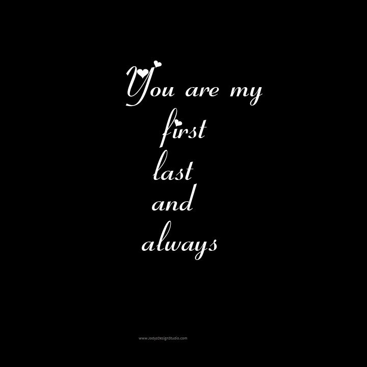 You Are My First And Last Love Quotes : You Are My First And Last Love Quotes www.imgarcade.com - Online ...