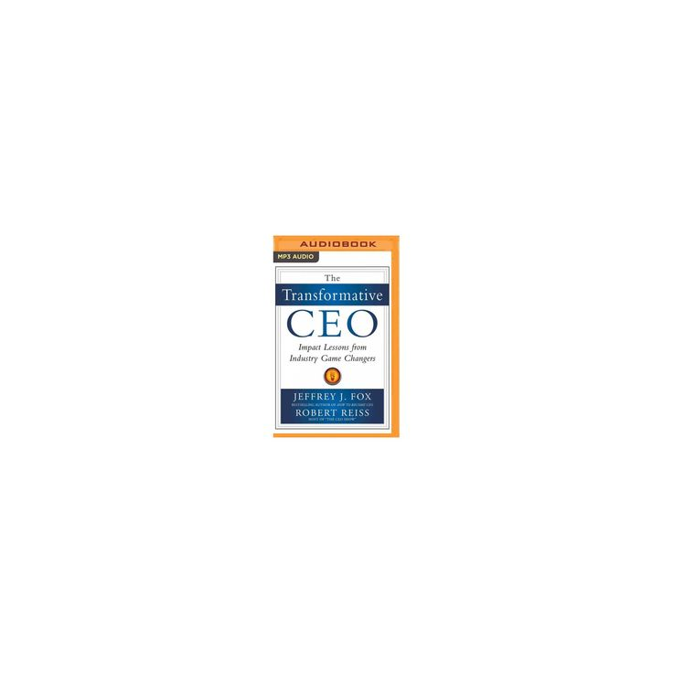 Transformative Ceo : Impact Lessons from Industry Game Changers (MP3-CD) (Jeffrey J. Fox)